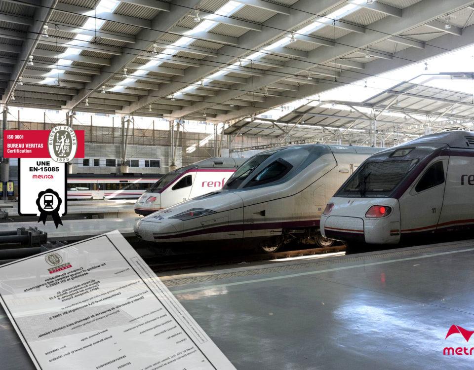Metrica, especialista en ingeniería ferroviaria, renueva su certificación en UNE-EN 15085-2 CL4